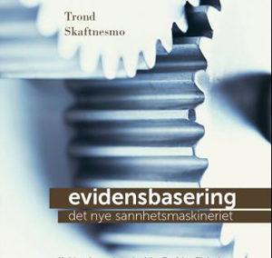 Evidensbasering – det nye sannhetsmaskineriet